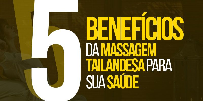 5-beneficios-da-massagem-tailandesa-para-sua-saude